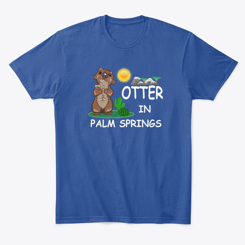 Lgbtq Pride Gay Otter In Palm Springs Deep Royal T-Shirt Front