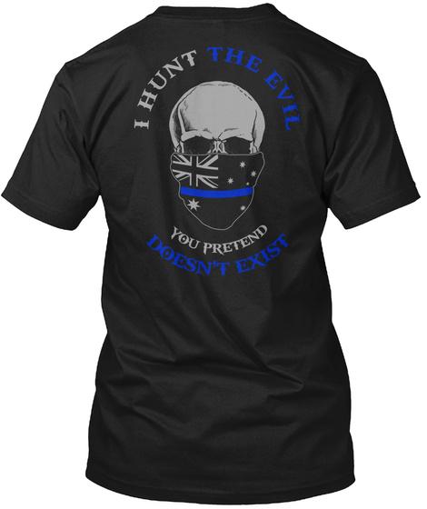 I Am The Sheepdog I Hunt The Evil You Pretend Doesn't Exist Black T-Shirt Back