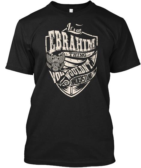 It's An Ebrahim Thing Black T-Shirt Front