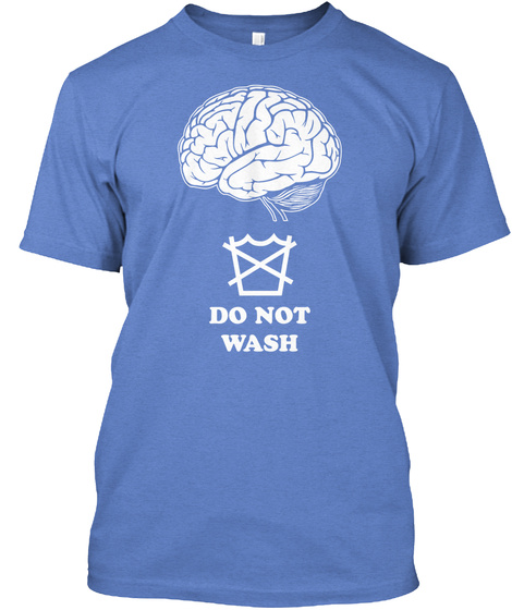 Do Not Wash Heathered Royal  T-Shirt Front