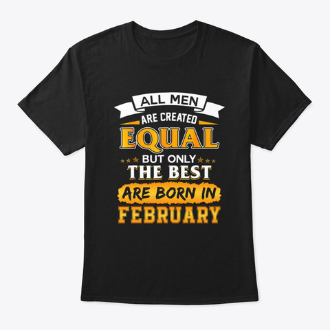 Only The Best Men Are Born In February Black T-Shirt Front