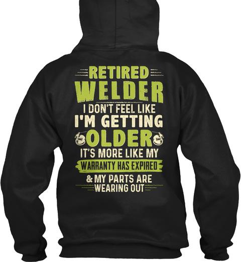 Retired Welder Black T-Shirt Back