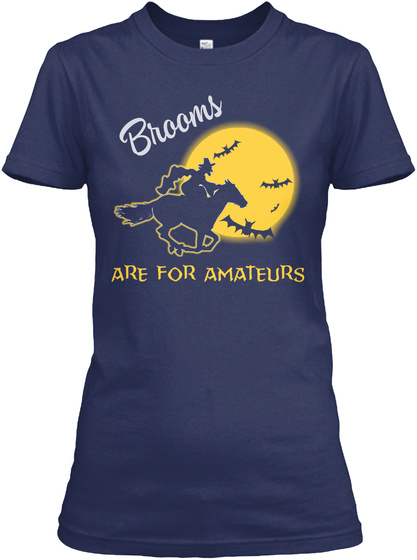 Brooms Are For Amateurs Navy T-Shirt Front