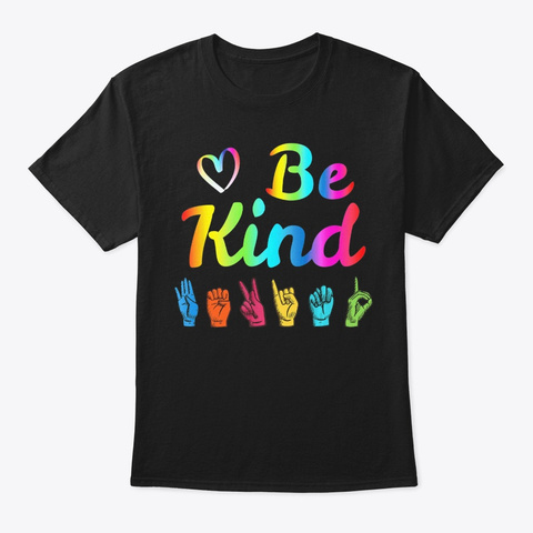 Be Kind Love Asl Sign Language Nonverbal Black T-Shirt Front