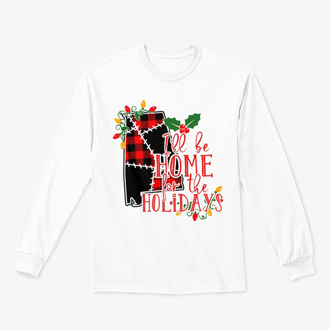 Alabama   I'll Be Home For The Holidays White T-Shirt Front