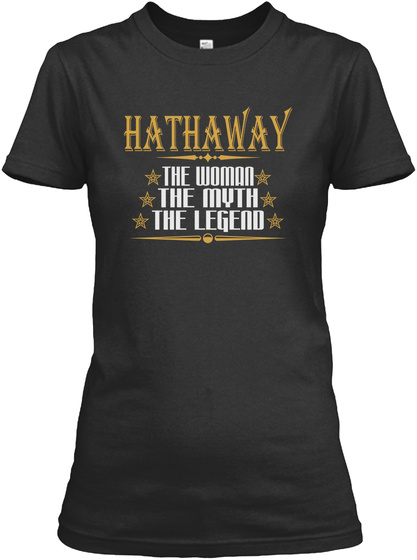 Hathaway The Woman The Myth The Legend Black T-Shirt Front