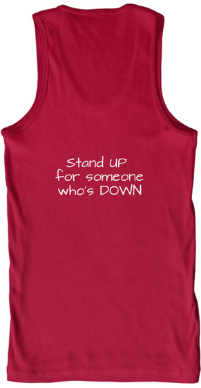 Stand Up For Someone Who's Down Red T-Shirt Back