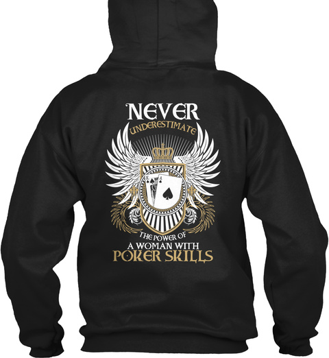 Never Underestimate The Power Of A Woman With Poker Skills Black T-Shirt Back