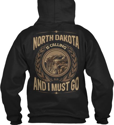 North Dakota Is Calling And I Must Go Black T-Shirt Back