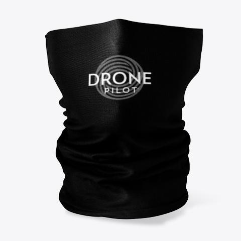 Drone Pilot Neck Gaiter Unisex Black T-Shirt Front