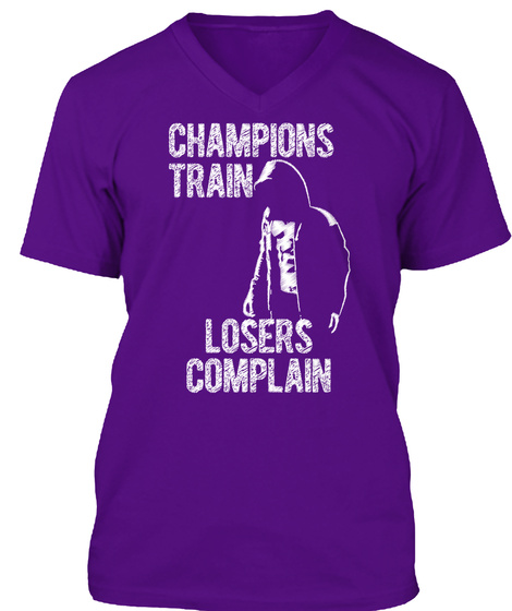 Motivational Quotes For Sports Teams: Champions Train Losers Complain T Products From T Shirts