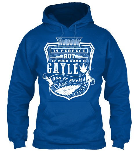 Gayle T Shirt Name, Pefect Gayle!!! Royal T-Shirt Front