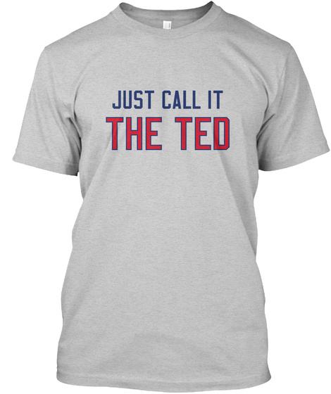 Just Call It The Ted Light Steel T-Shirt Front