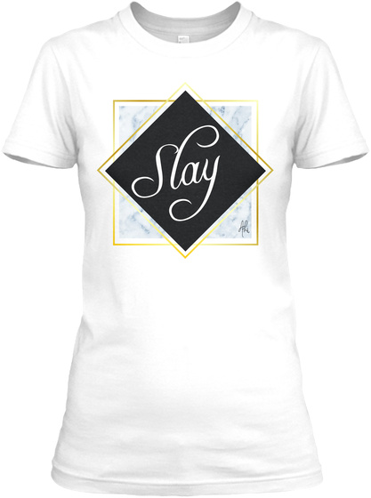 Slay White T-Shirt Front
