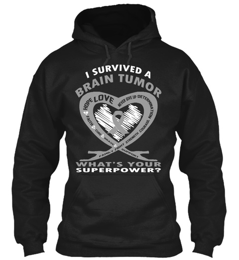 I Survived A Brain Tumor What's Your Superpower? Black Sweatshirt Front