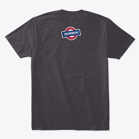 Bombay Heathered Charcoal  T-Shirt Back