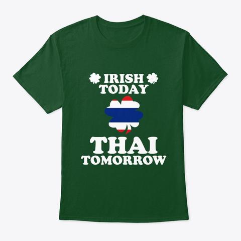 Irish Today Thai Tomorrow T Shirt Deep Forest T-Shirt Front