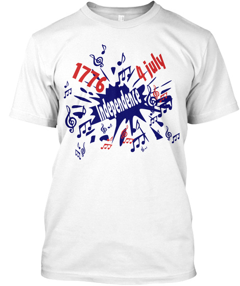 1776 4 July Independence White T-Shirt Front