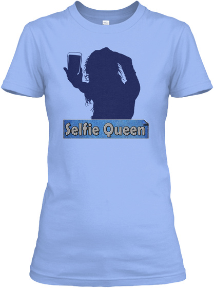 c7b219b03 Funny Selfie Queen Cute Fashion T - Selfie Queen Products from ThE ...