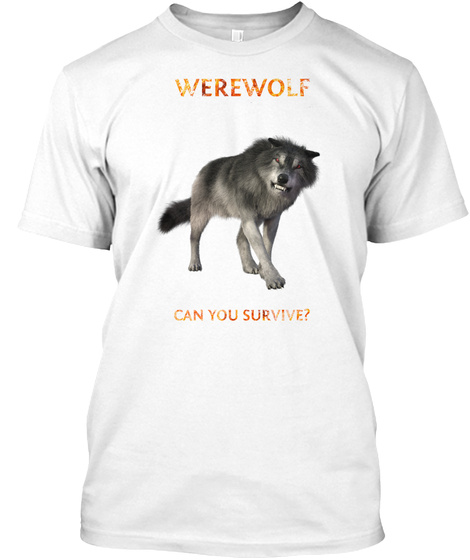 Werewolf Can You Survive White T-Shirt Front