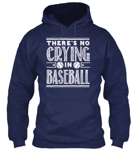 There's No Crying In Baseball Navy T-Shirt Front