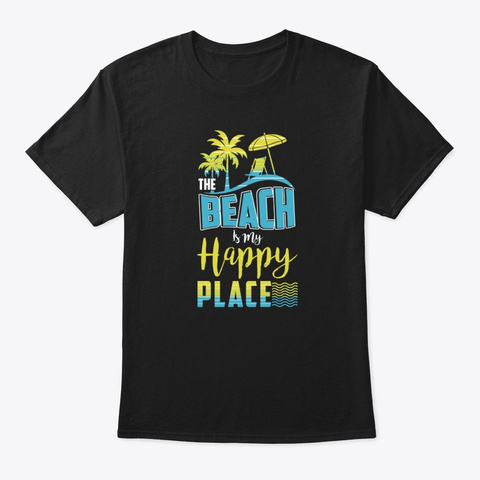 The Beach Is My Happy Place T Shirt Black T-Shirt Front