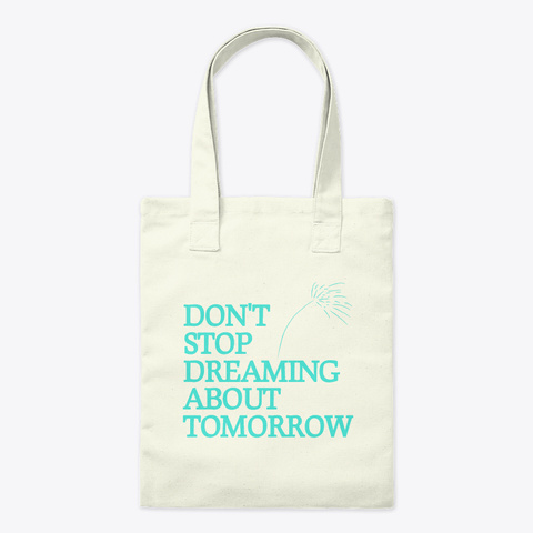 Dreaming About Tomorrow Tote Natural T-Shirt Front