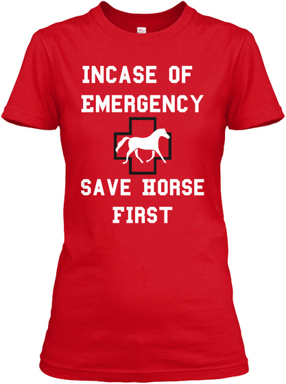 Incase Of  Emergency Save Horse F Irst Red Women's T-Shirt Front