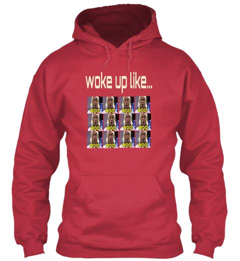 Woke Up Like... Woo! Woo! Woo! Woo! Woo! Woo! Woo! Woo! Woo! Woo! Woo! Woo! Cardinal Red T-Shirt Front