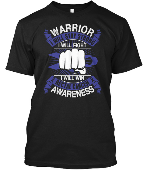 I Will Win Rectal Cancer Awareness Black T-Shirt Front