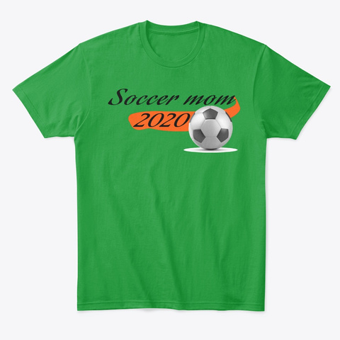 Soccer Mom Awesome Shirt 2020 Kelly Green T-Shirt Front