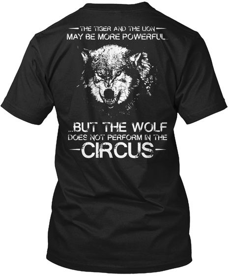 The Tiger   Powerful   The Wolf Circus Black T-Shirt Back