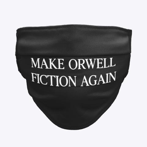 Make Orwell Fiction Again Mask Black T-Shirt Front