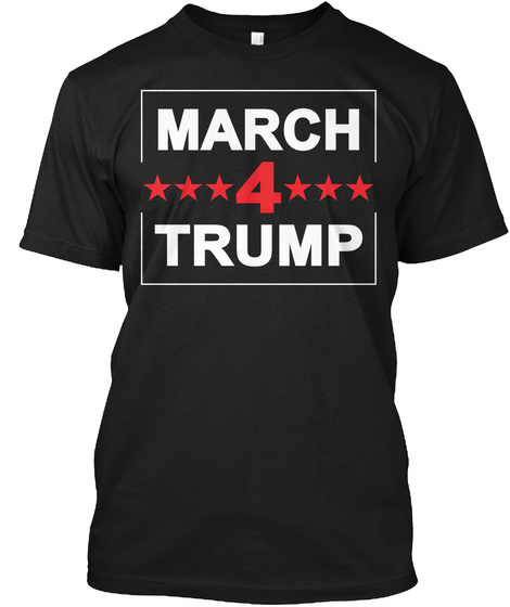March 4 Trump Official Hats Black T-Shirt Front
