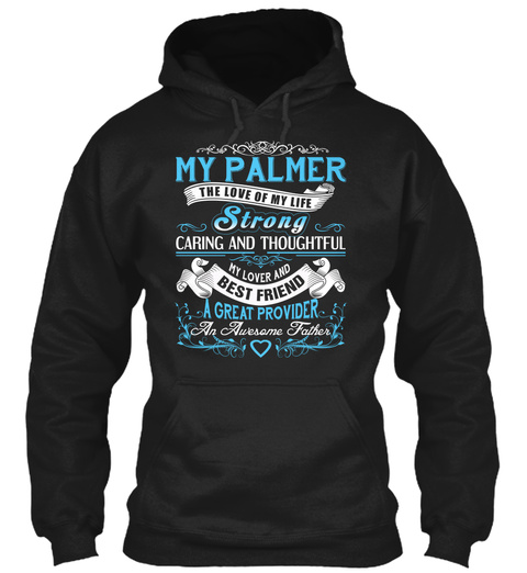 My Palmer   The Love Of My Life. Customizable Name Black T-Shirt Front