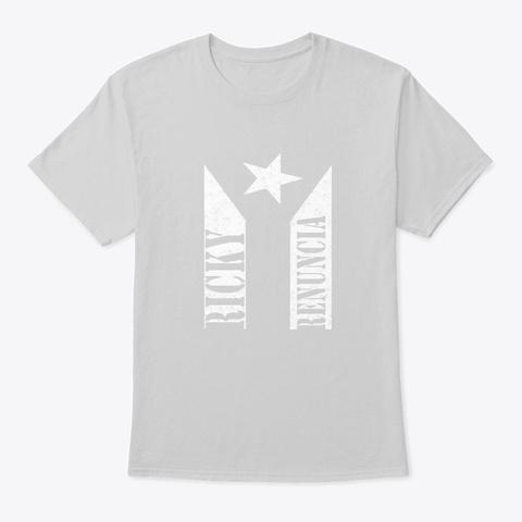 Ricky Renuncia Bandera Negra Puerto Rico Light Steel T-Shirt Front