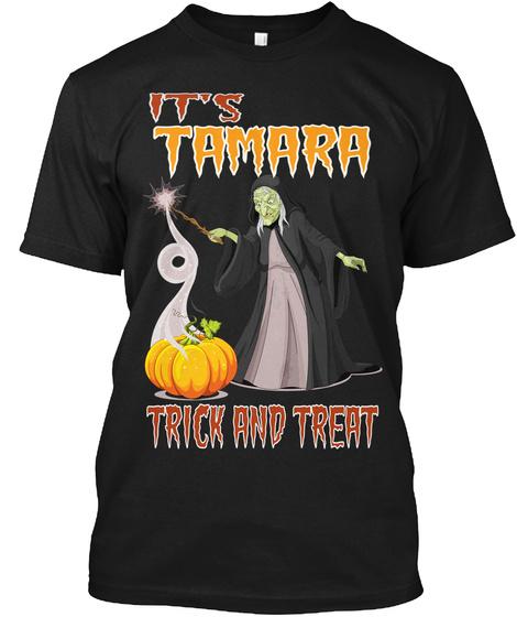 It's Tamara Trick And Treat Black T-Shirt Front