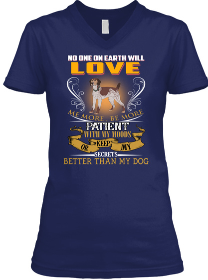 My Shorthaired Pointer Love Me So Much Navy T-Shirt Front