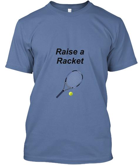 Raise A Racket Denim Blue T-Shirt Front