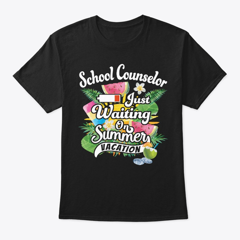 School Counselor Waits On Summer Vacay Black T-Shirt Front