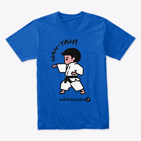 Uah Tah! By Wado Waza   For Adults Royal T-Shirt Front