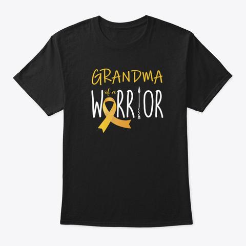 Childhood Cancer Grandma Of A Warrior Black T-Shirt Front