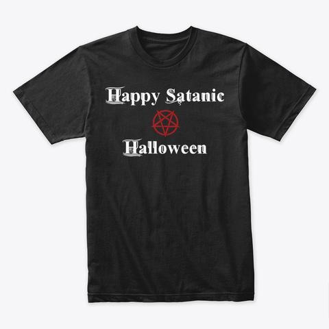 Happy Satanic Halloween Black T-Shirt Front