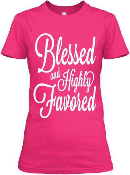 Blessed And Highly Favored Heliconia Women's T-Shirt Front