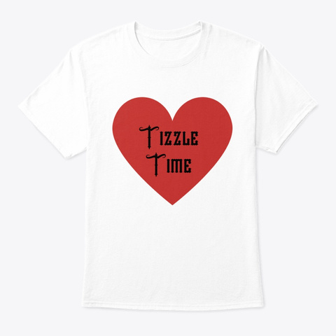 Tizzle Time White T-Shirt Front