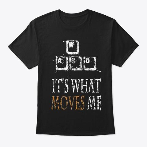 It's What Moves Me Black T-Shirt Front