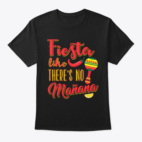 Fiesta Like No Manana Mexican Black T-Shirt Front