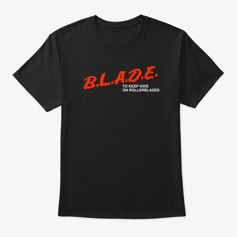 B.L.A.D.E. Black T-Shirt Front