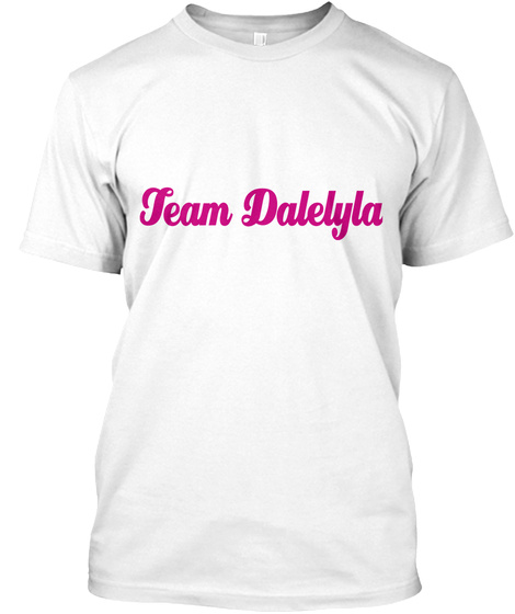 Team Dalelyla White T-Shirt Front
