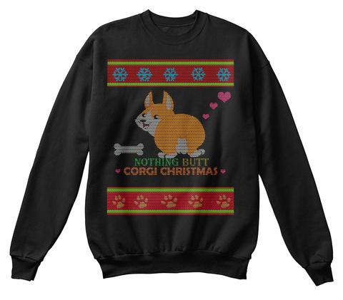 nothing butt corgi christmas black sweatshirt front